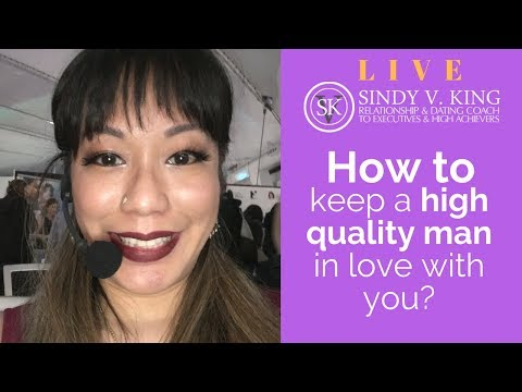 How to keep a high quality man in love with you? | Get unstuck with Sindy V King