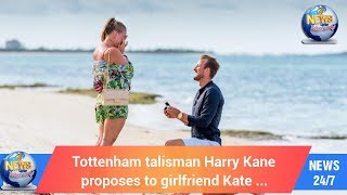 Today's World: Tottenham talisman Harry Kane proposes to girlfriend Kate Goodland in Bahamas