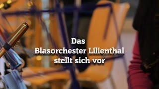 Das Blasorchester Lilienthal stellt sich vor!