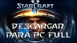 Descargar e Instalar StarCraft II: Wings of Liberty PC Español Full (Windows 7, 8, 10)