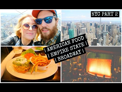 VLOG | NYC PART 2! AMERICAN FOOD | EMPIRE STATE | BROADWAY