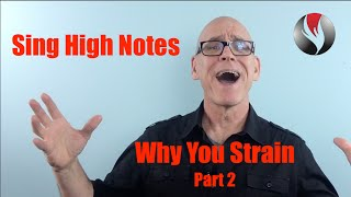 Ep.21: Sing High Notes - Why You Strain - Part 2