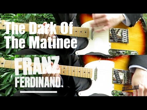 The Dark Of The Matinee - Franz Ferdinand  ( Guitar Tab Tutorial & Cover )