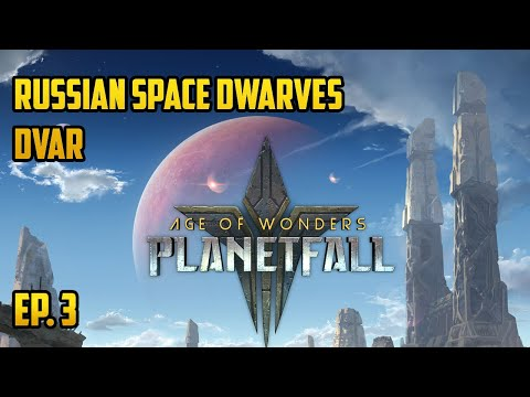 Russian Space Dwarves! - Age of Wonders: Planetfall Gameplay - Let's Play Ep. 3