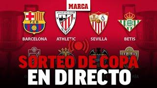 Sorteo Copa del Rey 2020 / 2021: cruce de cuartos de final EN DIRECTO