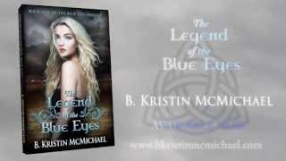THE LEGEND OF THE BLUE EYES by B. Kristin McMichael - Book Trailer