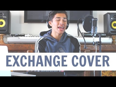 Exchange by Bryson Tiller | Alex Aiono Cover