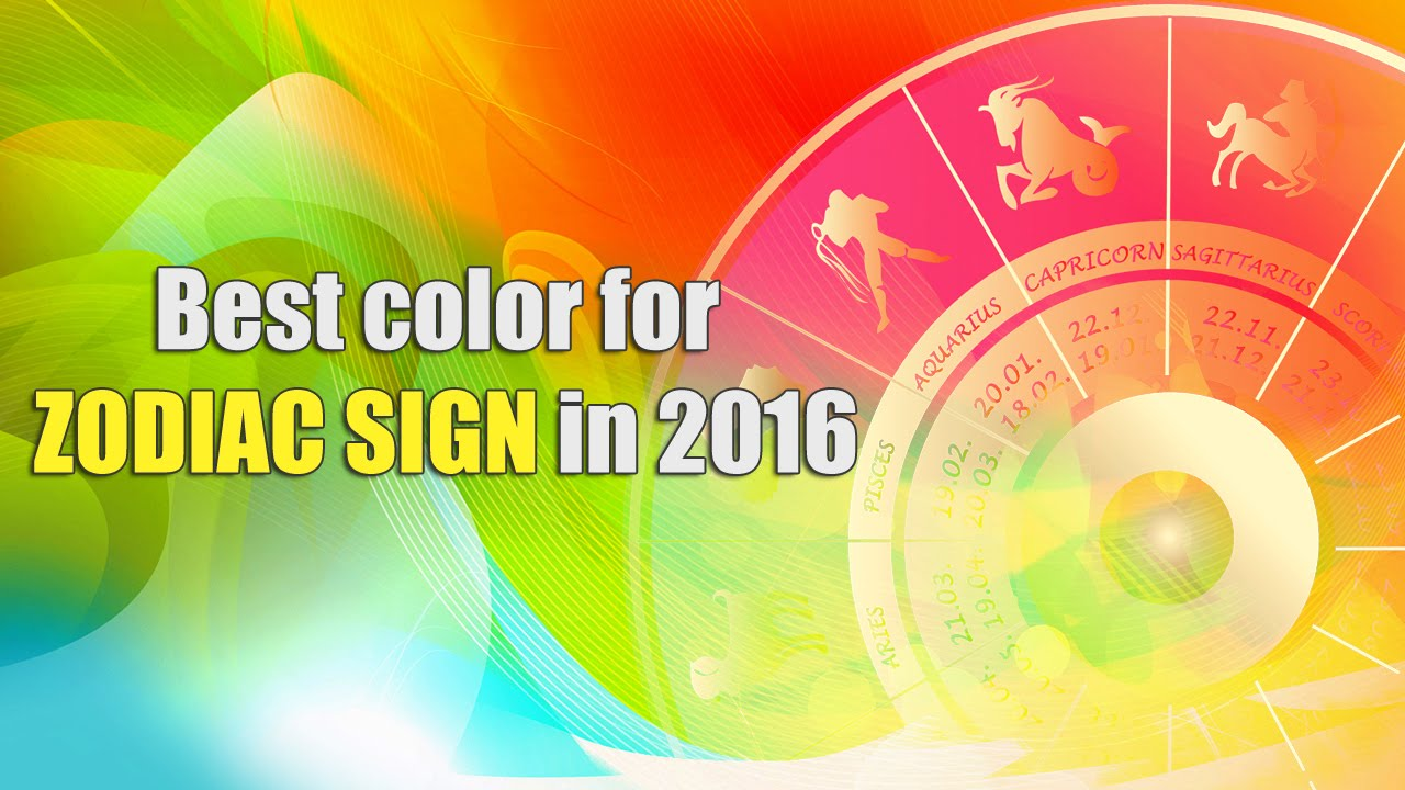 Spiritual Lucky Color For Zodiac Sign In 2016 Rashifal Trends You