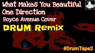 Boyce Avenue What Makes You Beautiful  - Royston J Mathias Drum Remix