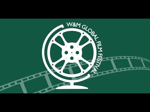 The 2017 W&M Global Film Festival - Trailer