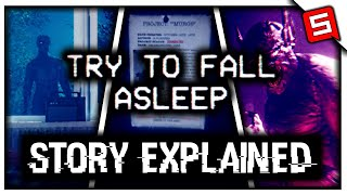Try To Fall Asleep: The Story Explained! (Try To Fall Asleep Night 1 Story Explained Part 1)