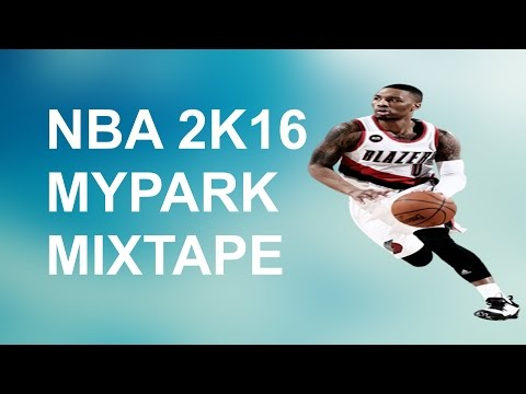 NBA 2K16 MY PARK! • MINI HOOP MIXTAPE!