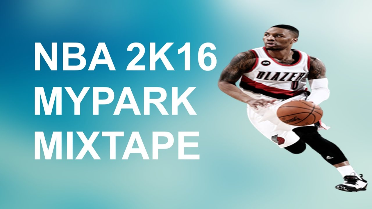 5a6625b365379b NBA 2K16 MY PARK! • MINI HOOP MIXTAPE! - YouTube
