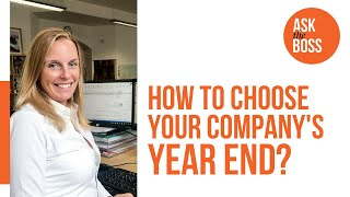 How to choose your company's year end
