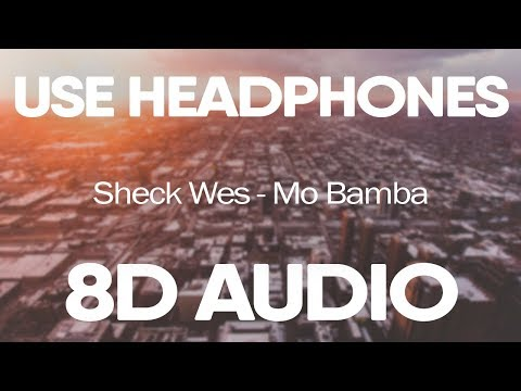 Sheck Wes – Mo Bamba 8D