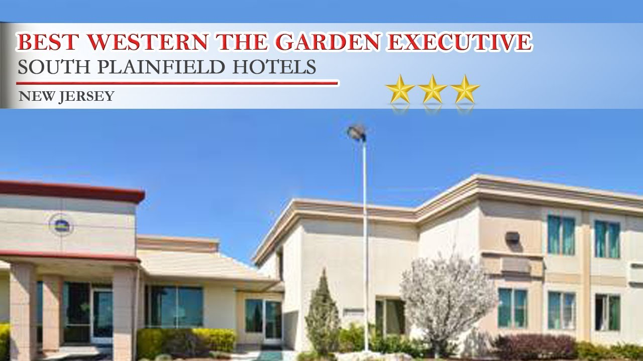 Best Western The Garden Executive Hotel South Plainfield Hotels New Jersey