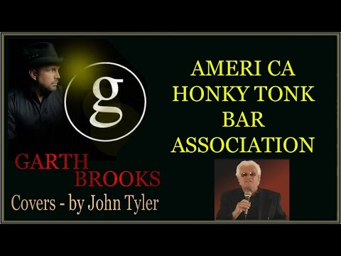 Garth Brooks - American Honky Tonk Bar Association - sung by John Tyler