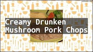 Recipe Creamy Drunken Mushroom Pork Chops