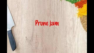 How to cook - Prune jam
