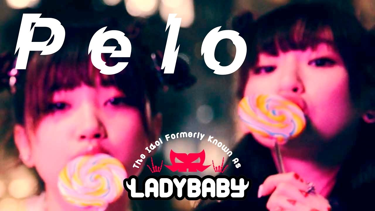 full ver pelo ペロ the idol formerly known as ladybaby youtube