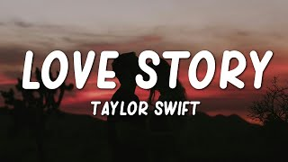 "Taylor Swift - Love Story (Lyrics) ""romeo save me"""