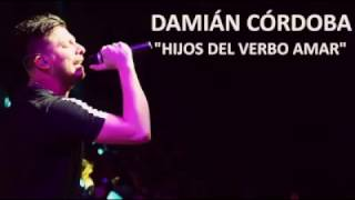 Damián Córdoba - Hijos Del Verbo Amar (Adelantó CD 24)