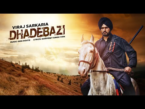 New Punjabi Video Song | Dhadebazi | Viraj Sarkaria | Desi Routz | Latest Punjabi Song 2016
