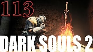 Dark Souls 2 Gameplay Walkthrough Part 113 - Dark Pilgrims Part 1