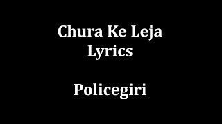 Video Chura ke leja lyrics Policegiri download MP3, 3GP, MP4, WEBM, AVI, FLV Agustus 2018