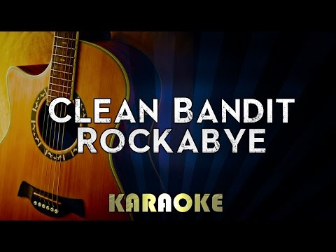 Clean Bandit - Rockabye ft. Sean Paul & Anne-Marie | LOWER Key Acoustic Guitar Karaoke Instrumental