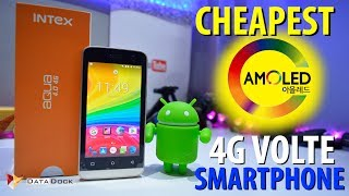 Cheapest AMOLED 4G VOLTE Smartphone | Intex Aqua 4.0 | Unboxing & First Impression | Data Dock