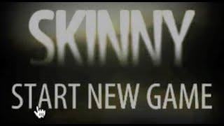 Skinny Walkthrough (All Secrets)