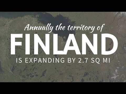 Territory of FINLAND is increasing due to the post-glacial rebound