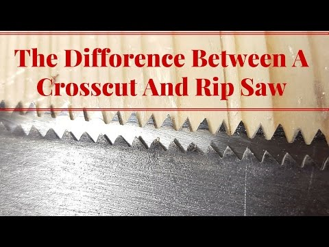 The Difference Between A Crosscut And Rip Saw