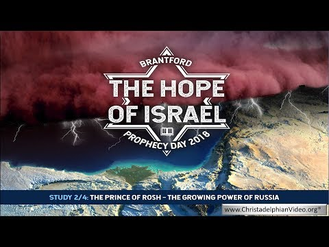 The Hope Of Israel Part 2 : Who is 'The Prince of Rosh' from Ezekiel 38?