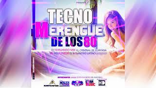 TECNO MERENGUE DE LOS 80 DJ FERNANDO MIX VDJ JUNIOR | 2018