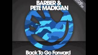 Barber & Pete Madigan - Back To Go Forward (Jay Robinson Remix)