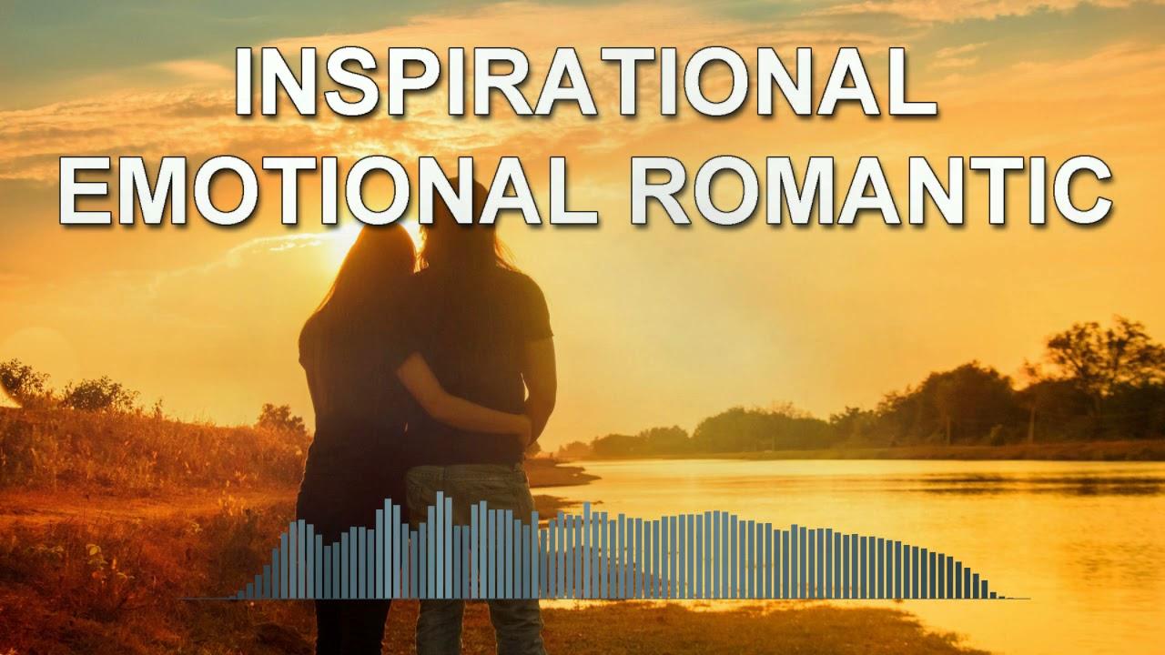 Inspirational Emotional Romantic