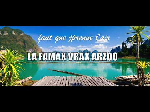 Youtube: La Famax , Arzoo & Vrax – Faut j'prenne l'air