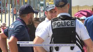 Versailles : Des policiers étrangers rejoignent les effectifs pour l'été