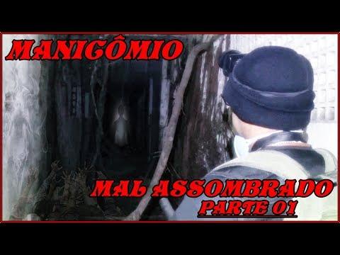 MANICÔMIO MAL ASSOMBRADO #PARTE 01