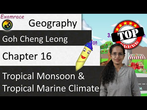 Goh Cheng Leong Chapter 16: Tropical Monsoon & Tropical Marine Climate