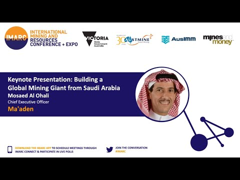 Building a Global #Mining Giant from #SaudiArabia - IMARC Conference
