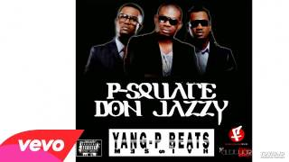Download COLLABO Free download instrumental (P-Square Ft Don Jazzy - Collabo INSTRUMENTAL) YANG P BEATS MADE MP3 song and Music Video