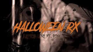 Halloween RX - Leticia Gore ft. Pony TI / Halloween 2018