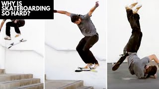 Why Is Skateboarding So Hard?