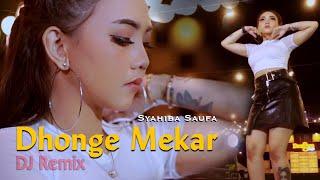 Dhonge Mekar (DJ REMIX) ~ Syahiba Saufa || FULLBASS