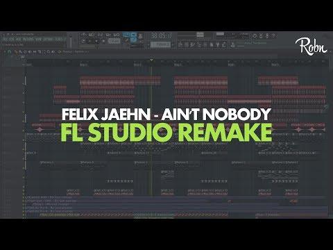 Felix Jaehn - Ain't Nobody (Loves Me Better) (Robn Remake) - Free FLP Download
