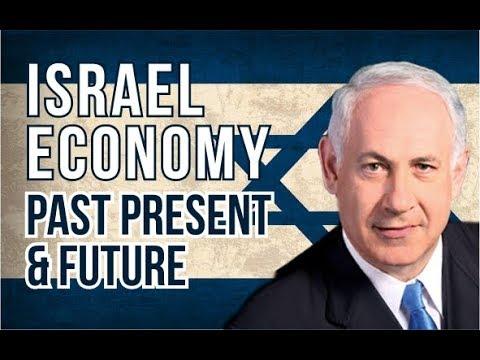 ISRAEL ECONOMY : PAST, PRESENT AND FUTURE