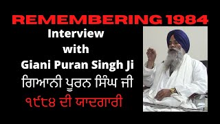 Remembering 1984: Interview with Giani Puran Singh Ji